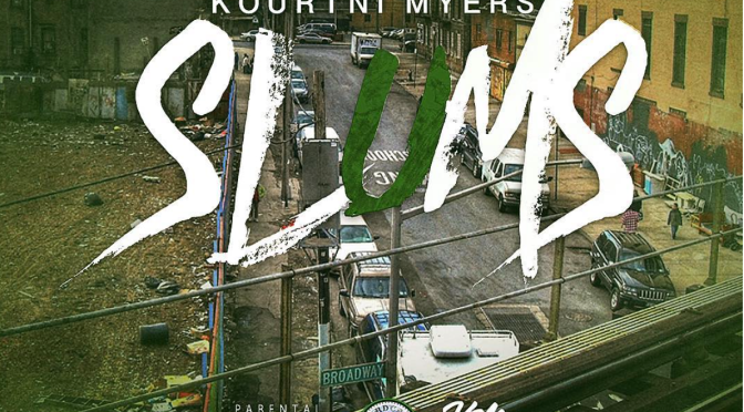 Kourtni Myers releases new Music and a new Video 'Slums'
